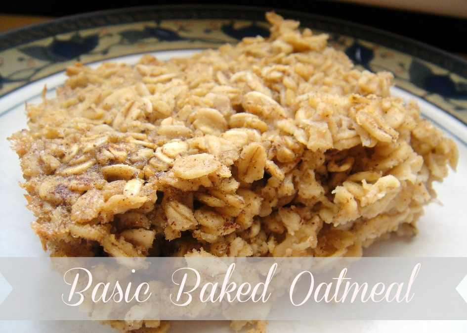 Basic Baked Oatmeal From Organizeyourselfskinny.com