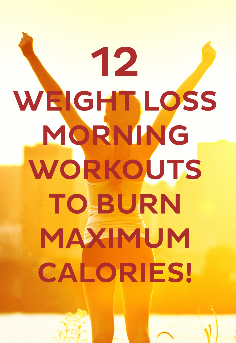 12 Morning Workouts To Help You Burn Maximum Calories And Lose Weight