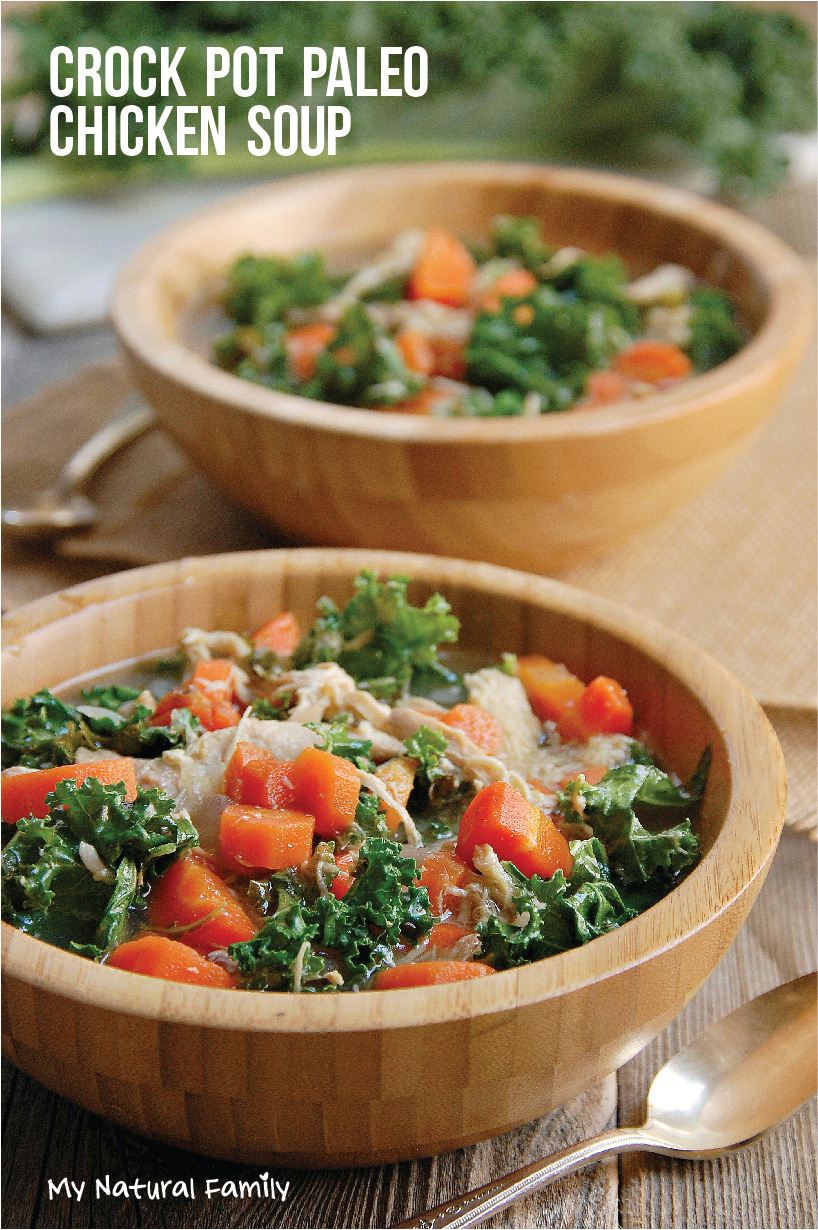 24. Nourishing Crock Pot Paleo Chicken Soup & Kale Soup Recipe