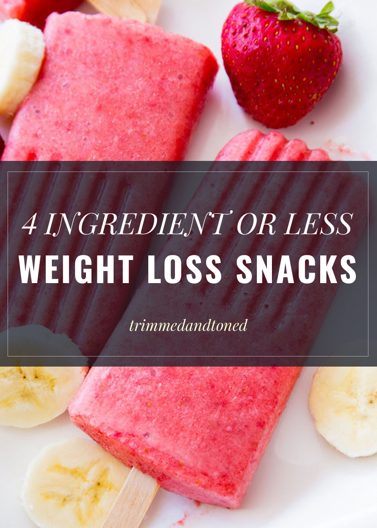 17 Super Healthy Weight Loss Snacks That Have 4 Ingredients Or Less!